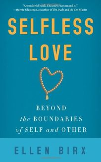 Selfless Love: Beyond the Boundaries of Self and Other