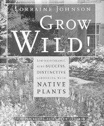 Grow Wild!: Low-Maintenance