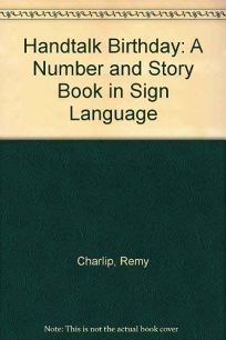 Handtalk Birthday: A Number & Story Book in Sign Language