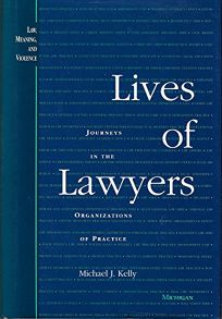Lives of Lawyers: Journeys in the Organizations of Practice