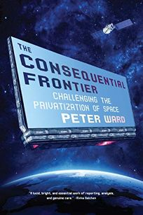 The Consequential Frontier: Challenging the Privatization of Space