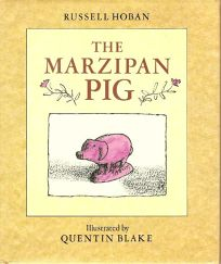 The Marzipan Pig: Russell Hoban