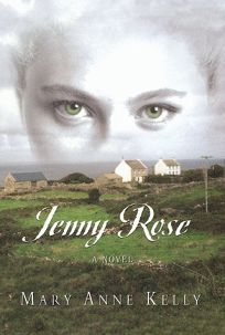Fiction Book Review Jenny Rose By Mary Anne Kelly Author border=