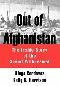Out of Afghanistan: The Inside Story of the Soviet Withdrawal