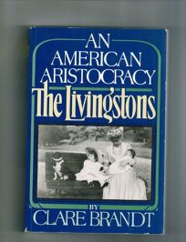 An American Aristocracy: The Livingston Family: The Livingstons