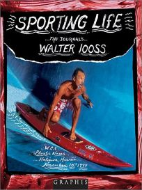 SPORTING LIFE: The Journals of Walter Iooss