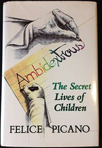 Ambidextrous: The Secret Lives of Children