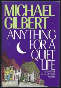 Anything for a Quiet Life and Other New Mystery Stories