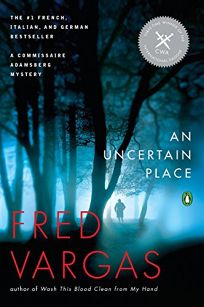 An Uncertain Place: A Commissaire Adamsberg Mystery