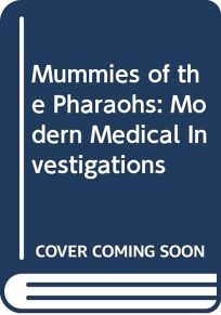 Mummies of the Pharaohs: Modern Medical Investigations