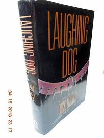 Laughing Dog: A Leo Bloodworth and Serendipity Dahlquist Novel