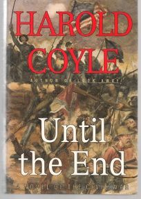 Until the End: A Novel of the Civil War