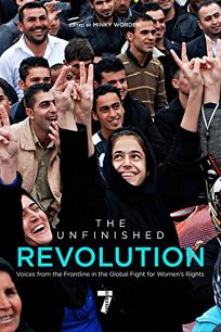 The Unfinished Revolution: Voices from the Global Fight for Womens Rights