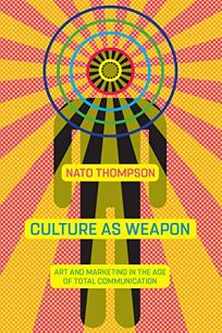 Culture as a Weapon: The Art of Influence in Everyday Life