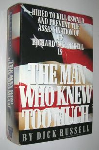 The Man Who Knew Too Much: Hired to Kill Oswald and Prevent the Assassination of JFK: Richard Case Nagell