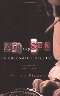 Art & Sex in Greenwich Village: A Memoir of Gay Literary Life