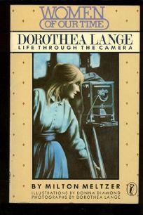 Dorothea Lange: Life Through the Camera