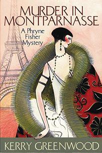MURDER IN MONTPARNASSE: A Phryne Fisher Mystery