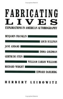 Fabricating Lives: Explorations in American Autobiography