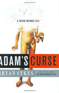 ADAMS CURSE: A Future Without Men