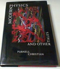 Modern Physics and Other Tales: And Other Tales