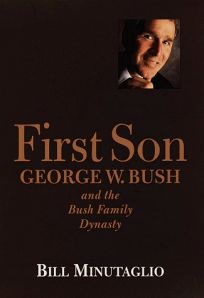 First Son George W. Bush and the Bush Family Dynasty