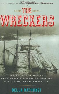 The Wreckers: A Story of Killing Seas and Plundered Shipwrecks