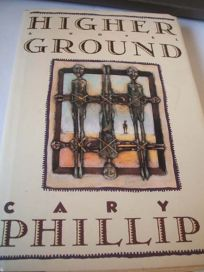Higher Ground: 2a Novel in Three Parts