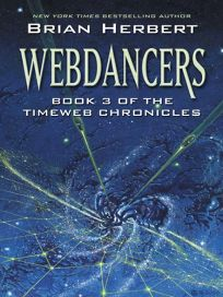Webdancers: Book 3 of the Timeweb Chronicles
