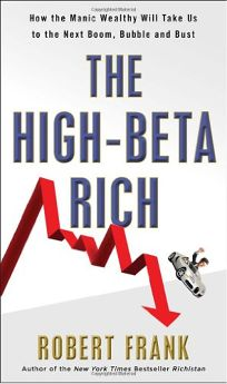 The High-Beta Rich: Why the Manic Wealthy Will Lead Us to the Next Boom