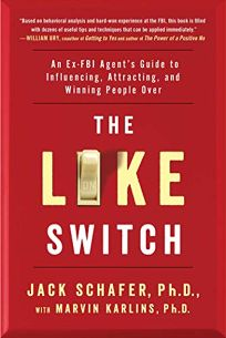The Like Switch: An Ex-FBI Agent's Guide to Influencing