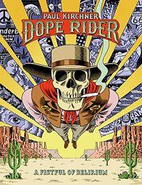 Dope Rider: A Fistful of Delirium
