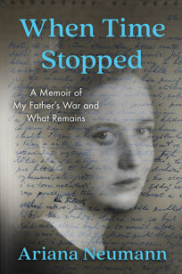 When Time Stopped: A Memoir of My Father