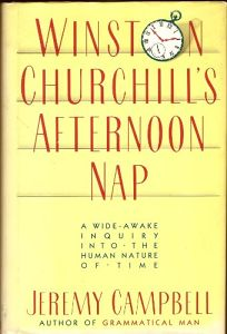 Winston Churchills Afternoon Nap: A Wide-Awake Inquiry Into the Human Nature of Time