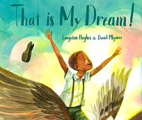 "That Is My Dream! A Picture Book of Langston Hughes's ""Dream Variation"""