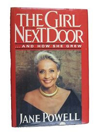 The Girl Next Door--And How She Grew: An Autobiography