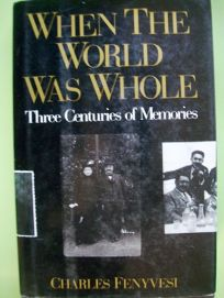When the World Was Whole: 2three Centuries of Memories