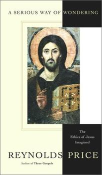 A SERIOUS WAY OF WONDERING: The Ethics of Jesus Imagined