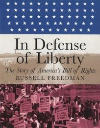 In Defense of Liberty: The Story of Americas Bill of Rights