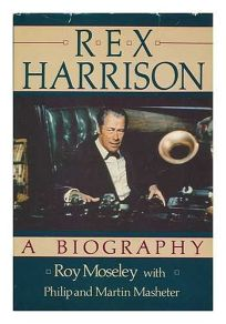 Rex Harrison: A Biography