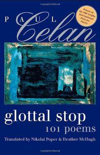 Glottal Stop: 101 Poems by Paul Celan