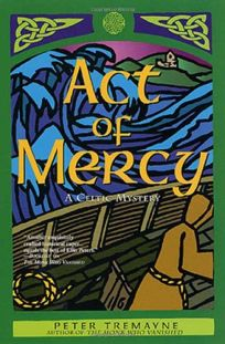 ACT OF MERCY: A Sister Fidelma Mystery