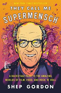 They Call Me Supermensch: My Amazing Adventures in Rock 'N' Roll