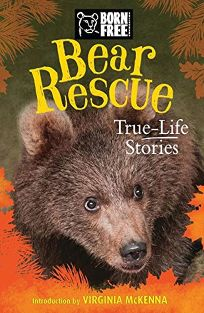 Bear Rescue: True-Life Stories