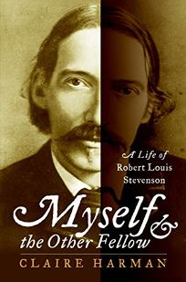 Myself and the Other Fellow: A Life of Robert Louis Stevenson
