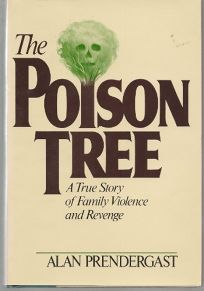 The Poison Tree: A True Story of Family Violence and Revenge