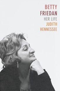 Betty Friedan: Her Life
