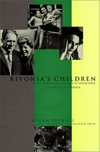 Rivonias Children: Three Families and the Cost of Conscience in White South Africa