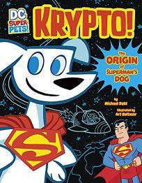Krypto: The Origin of Supermans Dog