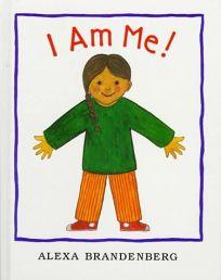 I Am Me!